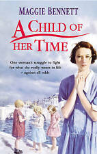 A Child of Her Time by Maggie Bennett (Paperback, 2004) New Book