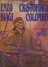 CRISTOFORO COLOMBO a fumetti : di ENZO BIAGI  disegni Milo MANARA
