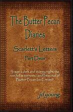 The Butter Pecan Diaries: Scarlett's Letters - Part Deux (Volume 2)