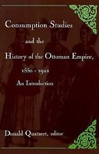 Consumption Studies and the History of the Ottoman Empire, 1550-1992: An Introdu