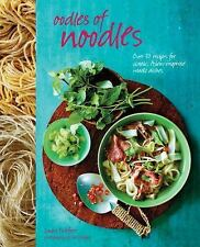 Oodles of Noodles: Over 70 recipes for classic and Asian-inspired noodle dishes,