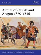 Men-At-Arms Ser.: Armies of Castile and Aragon 1370-1516 500 by John Pohl...