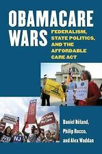 Obamacare Wars: Federalism, State Politics, and the Affordable Care Act (Studies