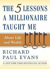 The Five Lessons a Millionaire Taught Me Life, Wealth Richard Paul Evans Paperba