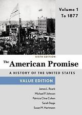 The American Promise, Value Edition, Volume 1 : To 1877 by Sar (FREE 2DAY SHIP)