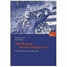 Wahlkampf Um das Weiße Haus : Presidential Elections in Den USA by Peter...