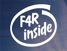 F4R INSIDE Novelty Car/Window/Bumper Sticker - Ideal for Renault Clio RS/Laguna