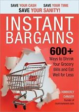 Instant Bargains: 600+ Ways to Shrink Your Grocery Bills and Eat Well -ExLibrary