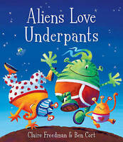 Aliens Love Underpants!, Freedman, Claire, Children's Books
