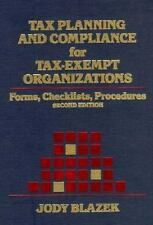 Tax Planning and Compliance for Tax-Exempt Organizations: Forms, Checklists, Pro