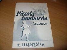 SPARTITO MUSICALE PICCOLA LOMBARDA A. ZOBOLI ITALMUSICA 1940/50 ILL. FABIO MAN
