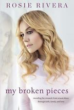 My Broken Pieces: Mending the Wounds From Sexual Abuse Through Faith, Family and