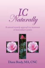 Ic Naturally : A natural remedy approach to treatment of Interstitial...