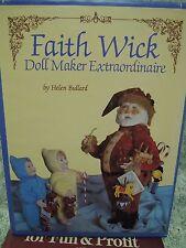 """Doll book: """"FAITH WICK: Doll Maker Extraordinaire"""" by Helen Bullard cp-561"""