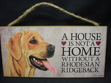 RHODESIAN RIDGEBACK A House Is Not A Home DOG wood wooden SIGN wall PLAQUE puppy