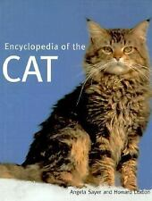 Encyclopedia of the Cat by Angela Sayer and Howard Loxton (2000, Hardcover)