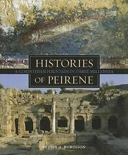 Histories of Peirene : A Corinthian Fountain in Three Millennia by Betsey A....