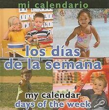 Mi Calendario: Los Dias de La SemanaMy Calendar: Days of the Week (Conceptos (Co