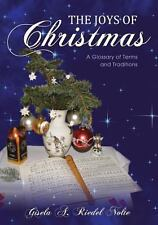 The Joys of Christmas : A Glossary of Terms and Traditions by Gisela A....