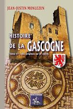 Histoire de la Gascogne (Tome Ier : des origines au XIe siècle) • J.-J. Monlezun