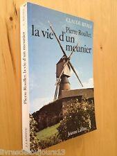 La vie d'un meunier - Claude Rivals Pierre Roullet