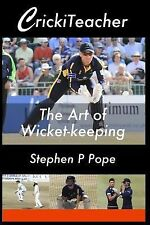 CrickiTeacher: the Art of Wicket-Keeping by Stephen Pope (2015, Paperback)