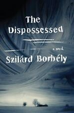 The Dispossessed by Szilard Borbely (2016, Paperback)