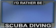 I'D RATHER BE SCUBA DIVING AUTO CAR METAL LICENSE PLATE FRAME