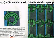 PUBLICITE  1974   VENILIA  papier peint par PIERRE CARDIN ( 2 pages)