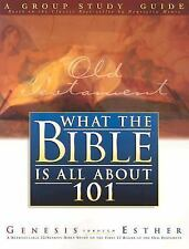 What The Bible Is All About 101: A Group Study Guide: Genesis Through Esther (Wh