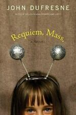 Requiem, Mass.: A Novel by John Dufresne Used Fast Ship Guaranteed