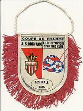PETIT FANION 10*9 CM AS.MONACO Vs LILLE LOSC 1/2 FINALE COUPE DE FRANCE 1985