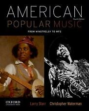 American Popular Music : From Minstrelsy to MP3 by Larry Starr and...