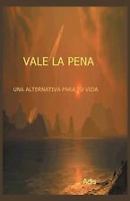Vale la Pena una Alternativa para Tu Vida by Adis (2014, Hardcover)