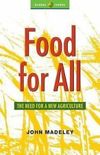 Food for All: The Need for a New Agriculture