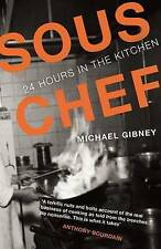 Sous Chef: 24 Hours in the Kitchen by Michael J. Gibney (Paperback, 2015)