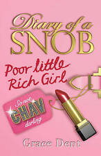 Diary Of A Snob - Poor Little Rich Girl by Grace Dent (Paperback, 2009)