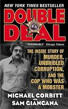 Double Deal: The Inside Story of Murder, Unbridled Corruption, and the Cop Who W