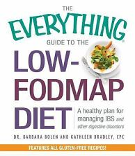 The Everything Guide To The Low-Fodmap Diet: A Healthy Plan for Managing IBS an