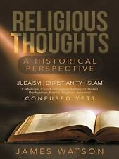 Religious Thoughts : A Historical Perspective by James Watson (2014, Paperback)