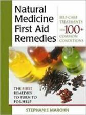 Natural Medicine First Aid Remedies: Self-Care Treatments for 100+ Com-ExLibrary