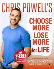 Chris Powell's Choose More, Lose More for Life by Chris Powell (2013, Hardcover)