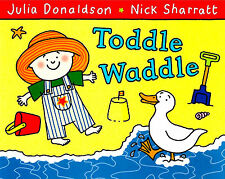 Toddle Waddle by Julia Donaldson (New Large Childrens Early Reader P/B Book)