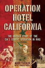 Operation Hotel California: The Clandestine War Inside Iraq,Mike Tucker,New Book