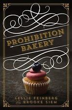 Prohibition Bakery by Brooke Siem and Leslie Feinberg (2015, Hardcover)