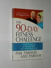 Phil & Amy Parham The 90-Day Fitness Challenge. The Biggest Loser. Softback Book