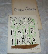 BRUNO CARUSO PACE IN TERRA 1964 LEONARDO DA VINCI EDITRICE BARI