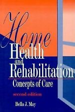 Home Health and Rehabilitation: Concepts of Care-ExLibrary
