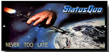 STATUS QUO NEVER TOO LATE METAL SIGN,MUSIC,FRANCIS ROSSI,ROCK BAND,ICONIC