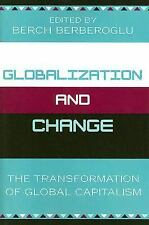 Globalization and Change: The Transformation of Global Capitalism, Berch Berbero